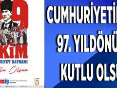 CUMHURİYETİMİZİN 97. YILDÖNÜMÜ KUTLU OLSUN!