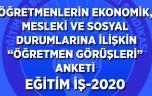 """ÖĞRETMENLERİN EKONOMİK, MESLEKİ VE SOSYAL DURUMLARINA İLİŞKİN """"ÖĞRETMEN GÖRÜŞLERİ"""" ANKETİ EĞİTİM İŞ-2020"""